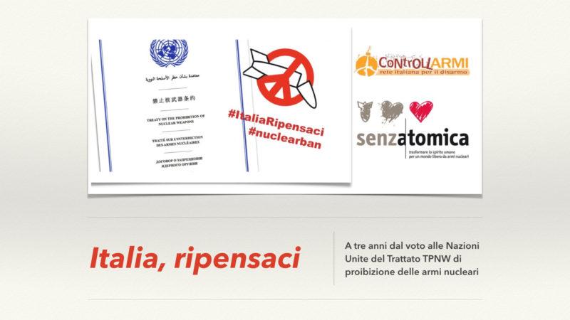 A tre anni dal voto ONU sul Trattato TPNW di proibizione delle armi nucleari: Italia, ripensaci.