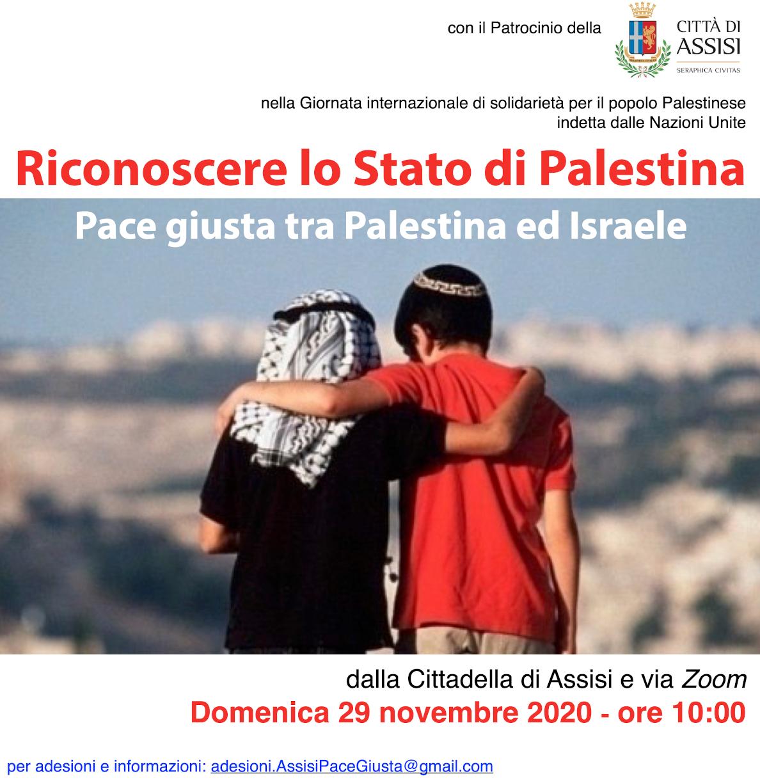 Ora è il momento di riconoscere lo Stato di Palestina,per la pace giusta tra Palestina ed Israele
