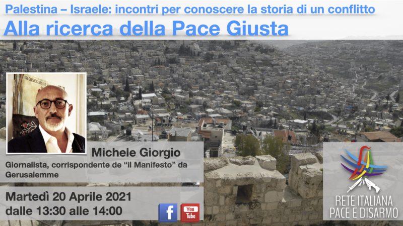 Alla ricerca della Pace Giusta, incontro con Michele Giorgio