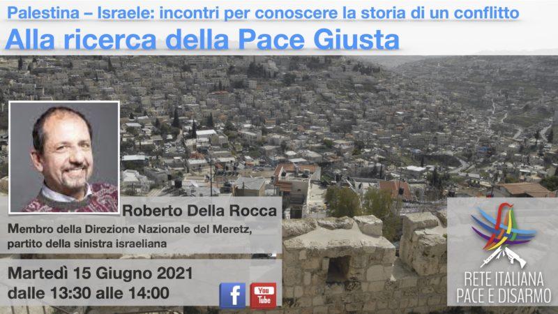Alla ricerca della Pace Giusta, incontro con Roberto Della Rocca