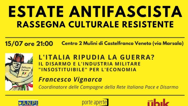 """L'Italia Ripudia la Guerra: il disarmo e l'industria militare """"insostituibile"""" per l'economia"""