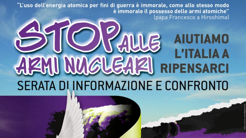 STOP alle armi nucleari, aiutiamo l'Italia a ripensarci